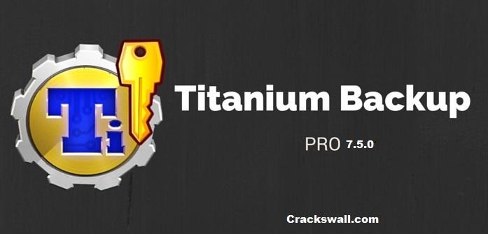 Titanium Backup Pro 7.5.0 APK